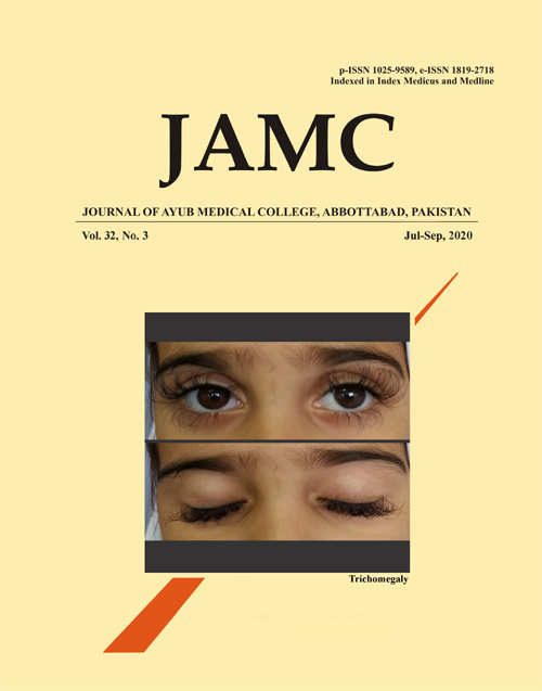 View Vol. 32 No. 3 (2020): JOURNAL OF AYUB MEDICAL COLLEGE, ABBOTTABAD