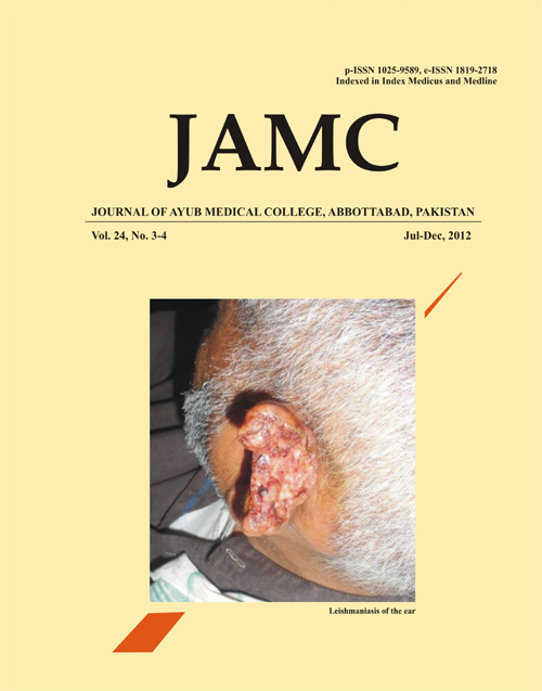 View Vol. 24 No. 3-4 (2012): JOURNAL OF AYUB MEDICAL COLLEGE, ABBOTTABAD