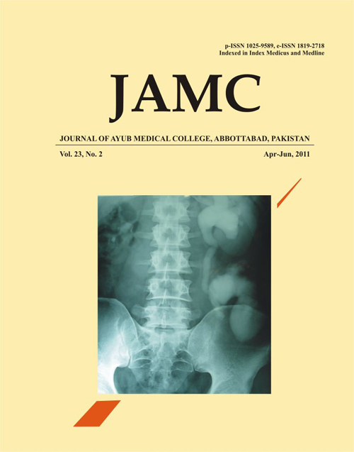 View Vol. 23 No. 2 (2011): JOURNAL OF AYUB MEDICAL COLLEGE, ABBOTTABAD
