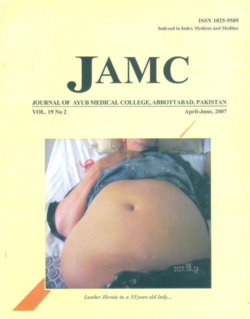 View Vol. 19 No. 2 (2007): JOURNAL OF AYUB MEDICAL COLLEGE, ABBOTTABAD