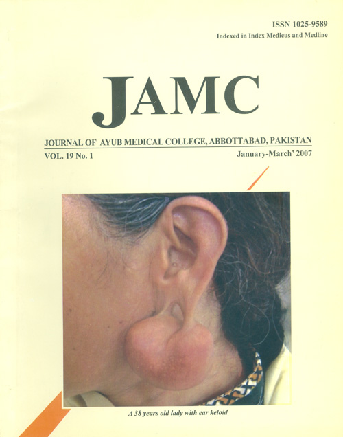 View Vol. 19 No. 1 (2007): JOURNAL OF AYUB MEDICAL COLLEGE, ABBOTTABAD