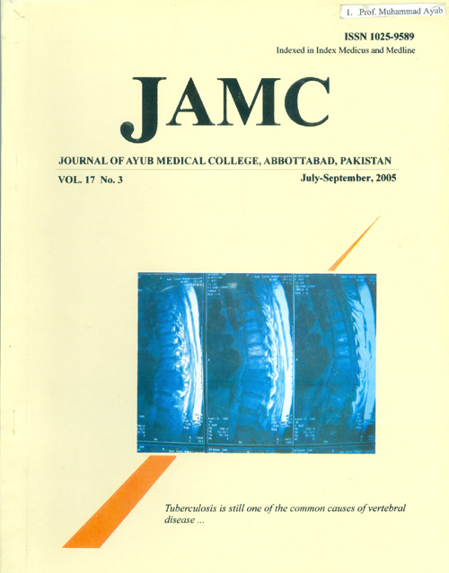 View Vol. 17 No. 3 (2005): JOURNAL OF AYUB MEDICAL COLLEGE, ABBOTTABAD