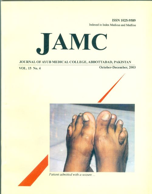 View Vol. 15 No. 4 (2003): JOURNAL OF AYUB MEDICAL COLLEGE, ABBOTTABAD